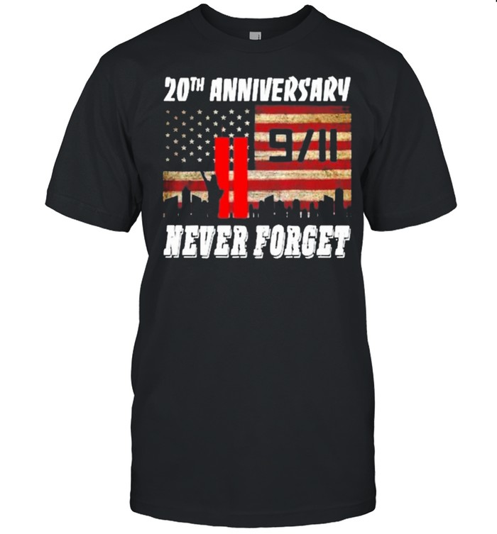 20Th Anniversary 9 11 Never Forget American Flag Shirt