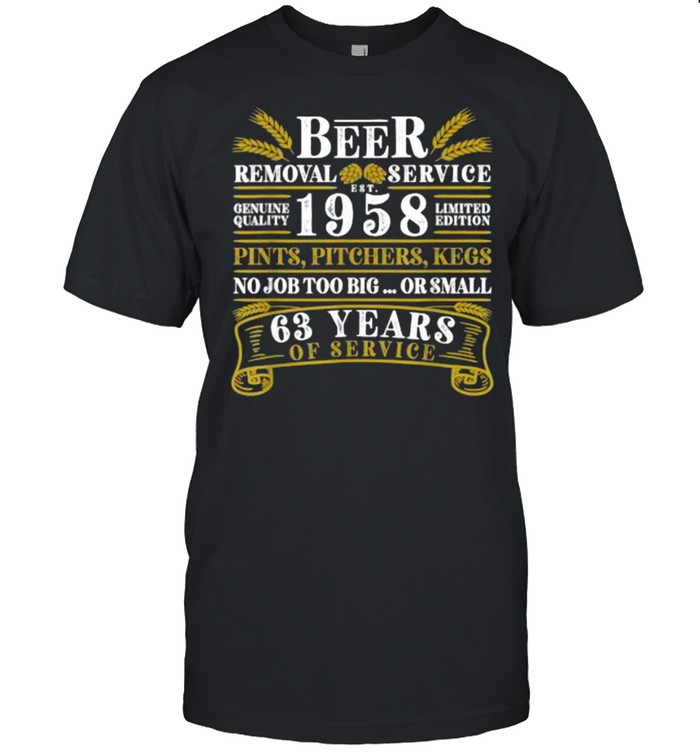 Beer Removal Service 1958 63 Years Of Service T-Shirt