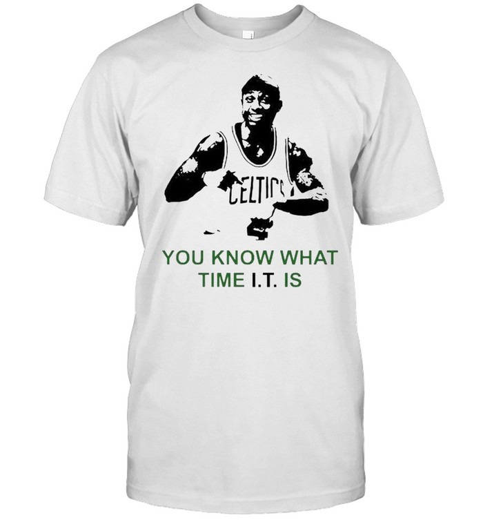 Isaiah Thomas You Know What Time It Is Shirt