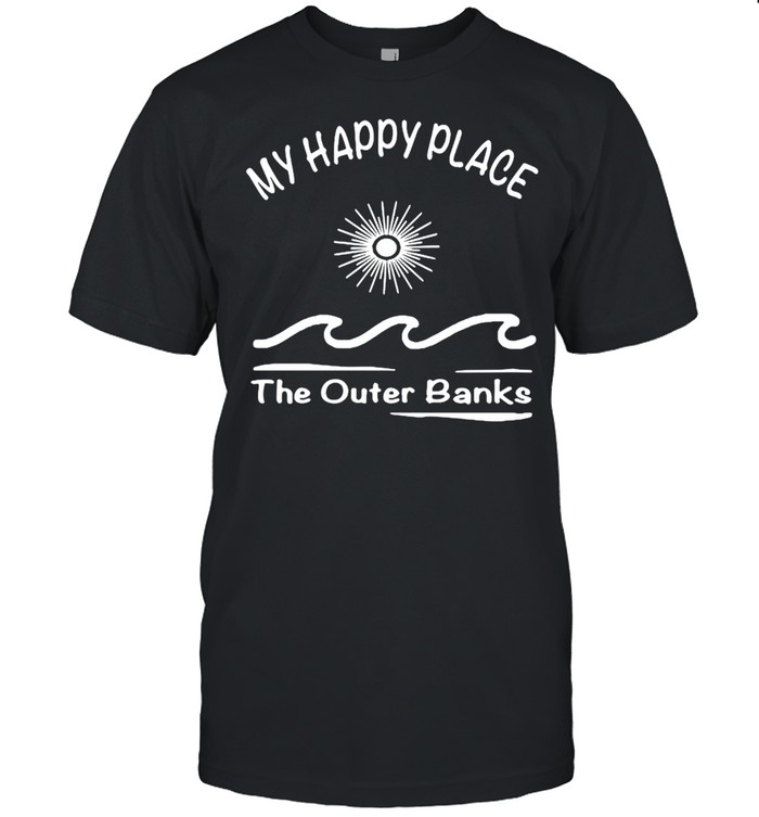 My Happy Place The Outer Banks Shirt