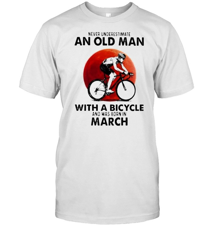 Never Underestimate An Old Man With A Bicycle And Was Born In March Blood Moon Shirt
