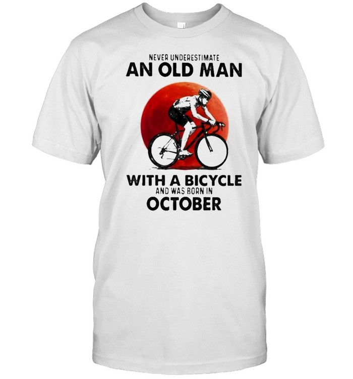 Never Underestimate An Old Man With A Bicycle And Was Born In October Blood Moon Shirt