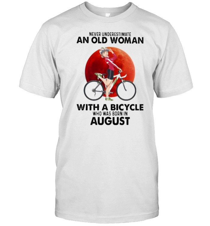 Never Underestimate An Old Woman With A Bicycle And Was Born In August Blood Moon Shirt