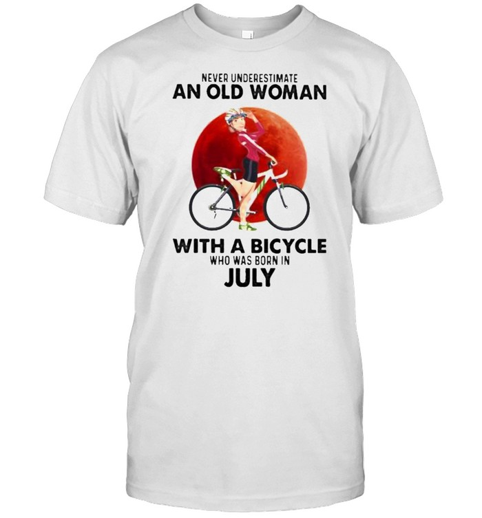 Never Underestimate An Old Woman With A Bicycle And Was Born In July Blood Moon Shirt