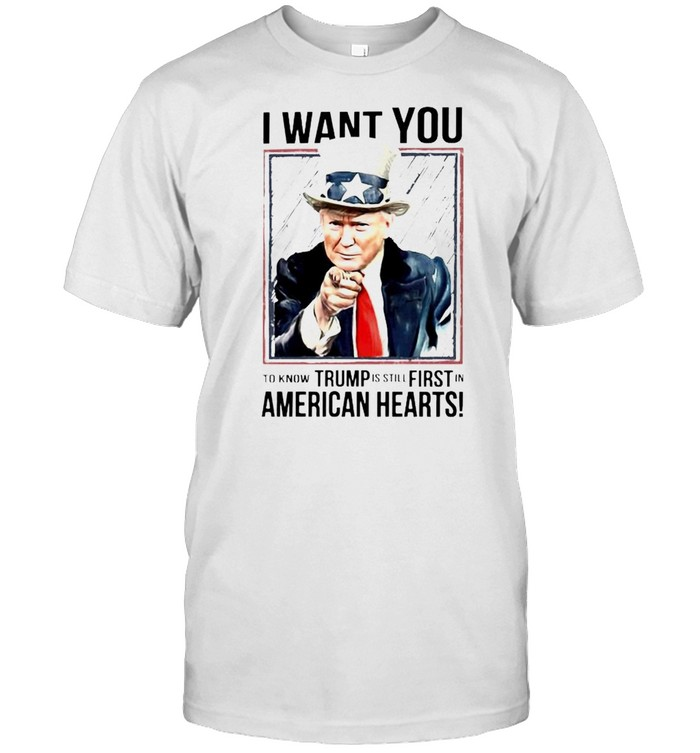 Uncle Trump I Want You To Know Trump Is Still First Shirt