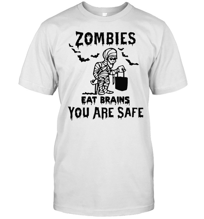 Zombies Eat Brains You Are Safe Halloween Mummy Shirt