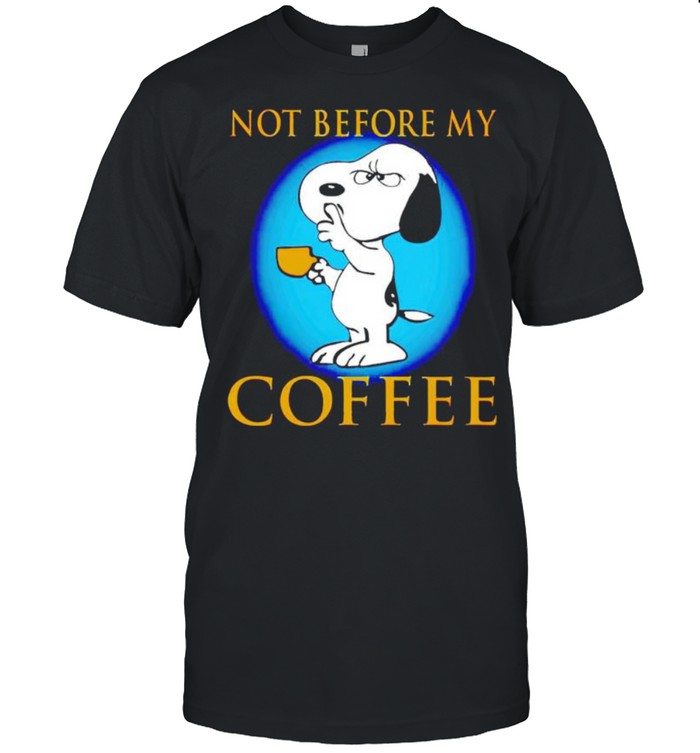 Snoopy Not Before My Coffee Shirt