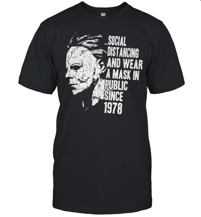 Social Distancing And Wear A Mask In Public Since 1978 Shirt