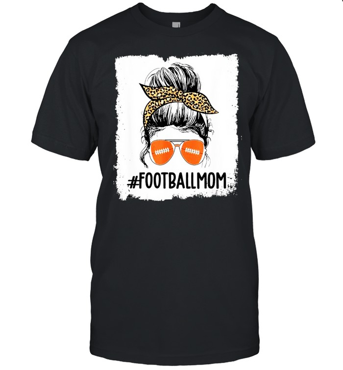 Bleached Football Mom Life With Leopard Messy Bun Game Day Shirt