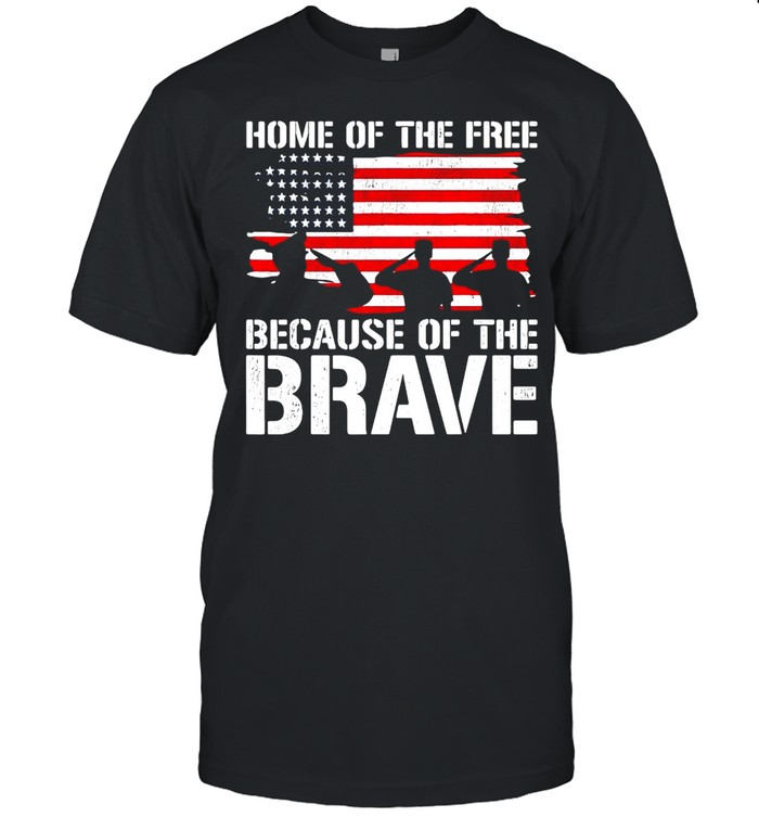 Freedom Patriotic Us Flag Home Of The Free Because Of The Brave Shirt