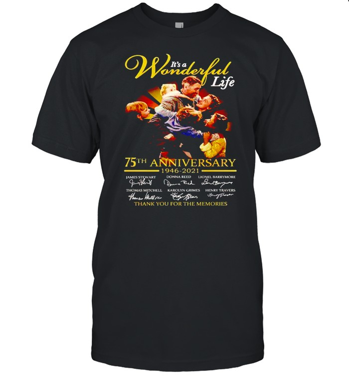 It's A Wonderful Life 75Th Anniversary 1946 2021 Thank You For The Memories Shirt